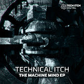 The Machine Mind EP by Technical Itch
