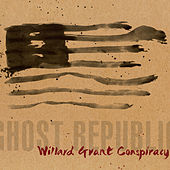 Ghost Republic by Willard Grant Conspiracy