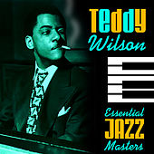 Essential Jazz Masters by Teddy Wilson