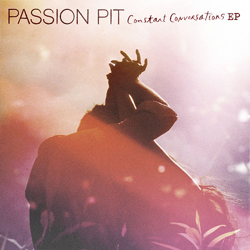 Constant Conversations EP by Passion Pit