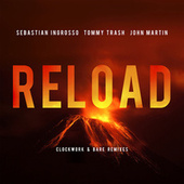 Reload (Clockwork & Bare Remixes) von Sebastian Ingrosso