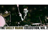 The Shelly Manne Collection, Vol. 2 by Shelly Manne