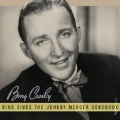 Bing Sings The Johnny Mercer Songbook by Bing Crosby