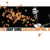 The Zoot Sims Collection, Vol. 5 by Zoot Sims