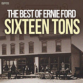 Sixteen Tons - The Best of Ernie Ford by Various Artists