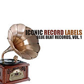 Iconic Record Labels: Blue Beat Records, Vol. 1 de Various Artists