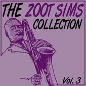 The Zoot Sims Collection, Vol. 3 by Zoot Sims