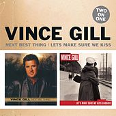 Two On One: Next Big Thing / Let's Make Sure We Kiss Goodbye von Vince Gill