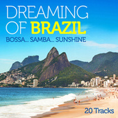Dreaming of Brazil: Bossa..Samba..Sunshine by Various Artists