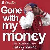 Gone With My Money - Single by Gappy Ranks