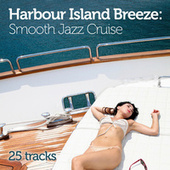 Harbour Island Breeze: Smooth Jazz Cruise de Various Artists