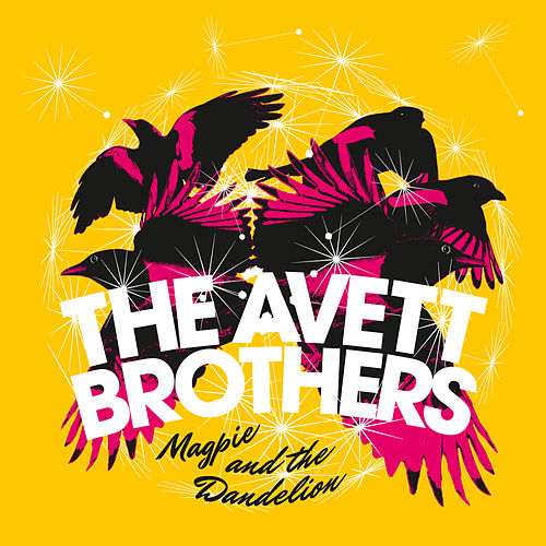 Magpie And The Dandelion by The Avett Brothers