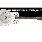 The Steel Guitar Collection, Vol. 5 by Various Artists