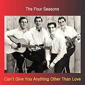 Can't Give You Anything Other Than Love de Frankie Valli & The Four Seasons