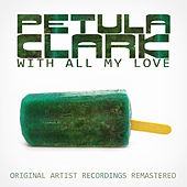 With All My Love von Petula Clark