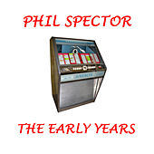 Phil Spector - The Early Years by Various Artists
