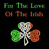 For the Love of the Irish de Various Artists