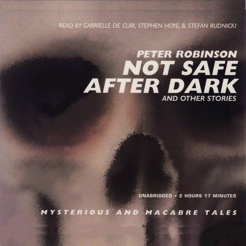 not safe after dark robinson peter