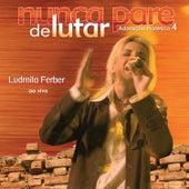Nunca Pare de Lutar - Ao Vivo von Ludmila Ferber
