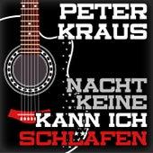 Keine Nacht Kann Ich Schlafen by Peter Kraus