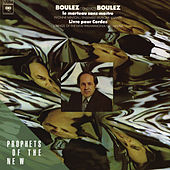 Pierre Boulez: Le Marteau sans Maitre, Livre Pour Cordes de Pierre Boulez