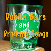 Dublin Bars and Drinking Songs by Various Artists