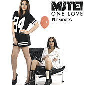 One Love - Remixes by Mute