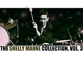 The Shelly Manne Collection, Vol. 3 by Shelly Manne