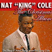 The Christmas Album: The Best of Xmas Songs from Nat King Cole de Nat King Cole