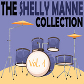 The Shelly Manne Collection, Vol. 1 by Shelly Manne