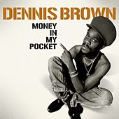 Dennis Brown - Money in My Pocket by Dennis Brown