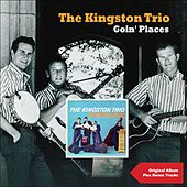 Goin' Place (Original Album Plus Bonus Tracks 1961) de The Kingston Trio