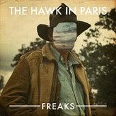 Freaks by The Hawk In Paris
