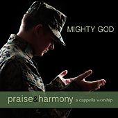 Mighty God: Praise & Harmony a Cappella Worship by Keith Lancaster
