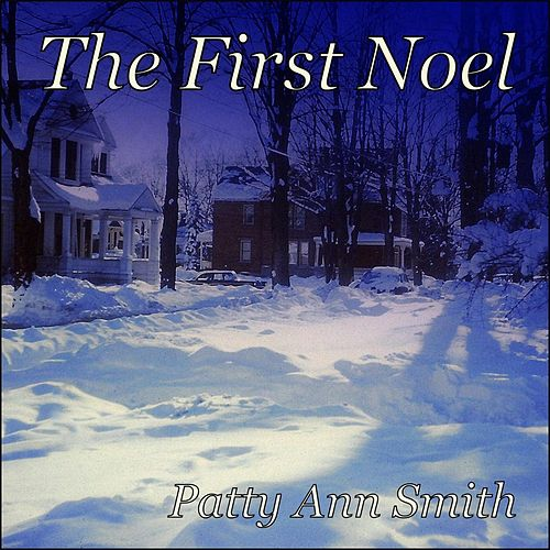 The First Noel by Patty Ann Smith
