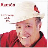 Love Songs of the 50's by Ramón