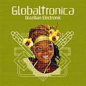 Globaltronica: Brazilian Electronic Sounds by Various Artists