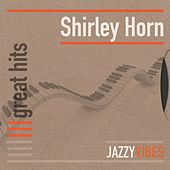 Great Hits by Shirley Horn