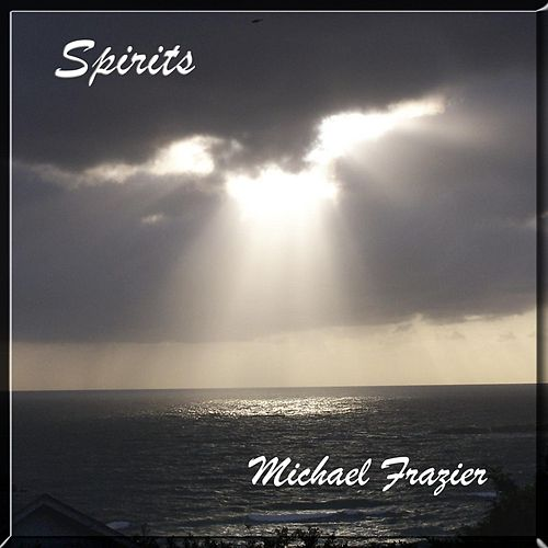 Spirits by Michael Frazier