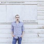 Wild Ones by Ryan Vandordrecht