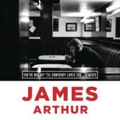 You're Nobody 'Til Somebody Loves You (Remixes) de James Arthur