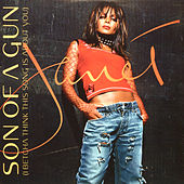 Son Of A Gun (I Betcha Think This Song Is About You) by Janet Jackson