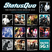 The Frantic Four Reunion 2013 (Live At Hammersmith Apollo / 2014) by Status Quo