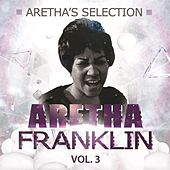 Arethas's Selection Vol. 3 by Aretha Franklin