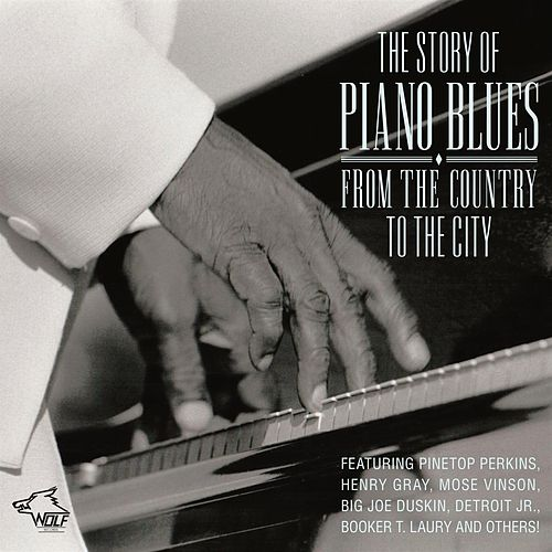 The Story Of Piano Blues - From The Country To The City by Pinetop Perkins