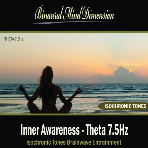 Inner Awareness - Theta 7.5Hz: Isochronic Tones Brainwave Entrainment by Binaural Mind Dimension