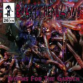 Worms for the Garden by Buckethead