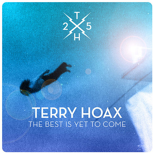 The Best Is yet to Come by Terry Hoax