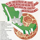 La Música de México en las Sedes del Mundial de Various Artists