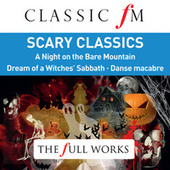 Scary Classics (Classic FM: The Full Works) by Various Artists